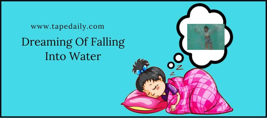 Dreaming Of Falling Into Water