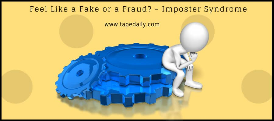 Feel Like a Fake or a Fraud_ - Imposter Syndrome