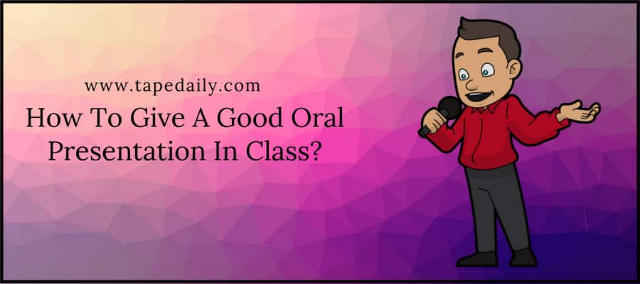 How To Give A Good Oral Presentation In Class