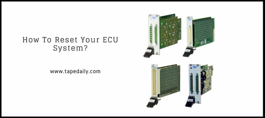 How To Reset Your ECU System?