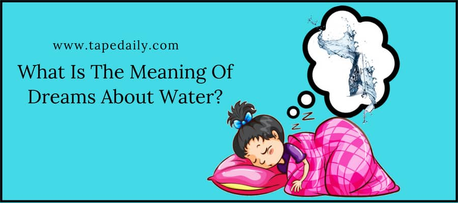 Meaning Of Dreams About Water