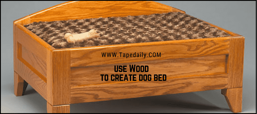 Use wood to create dog bed