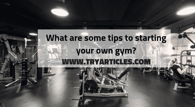 How to open a gym?