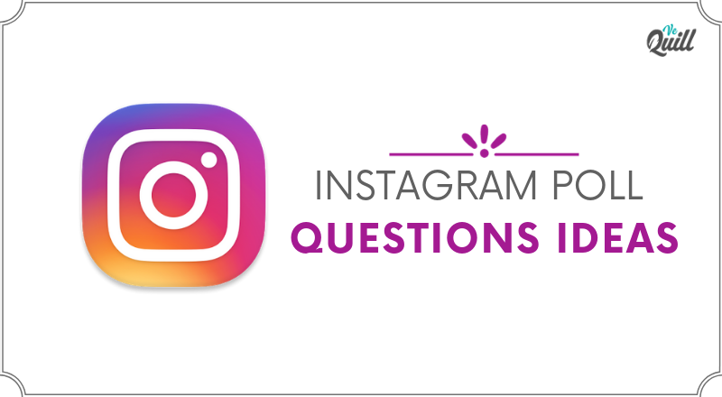 Instagram Poll Questions