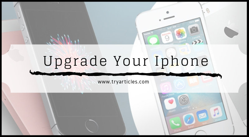 Upgrade Your Iphone