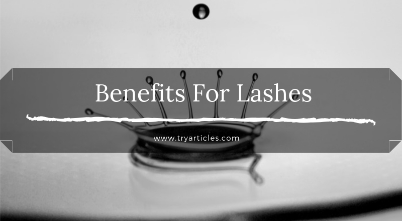 Benefits For Lashes