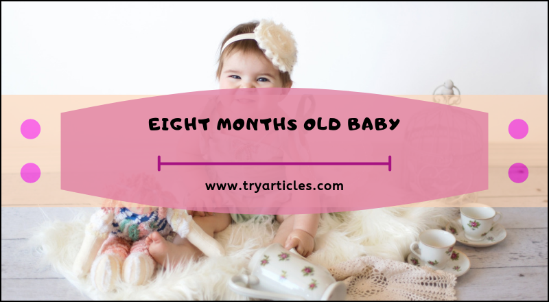 Milestones of Eight months old