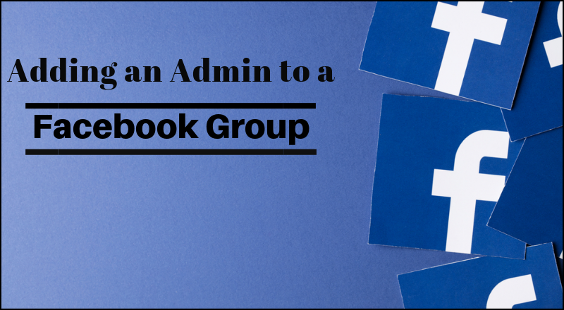 How to Add an Admin to Facebook Group