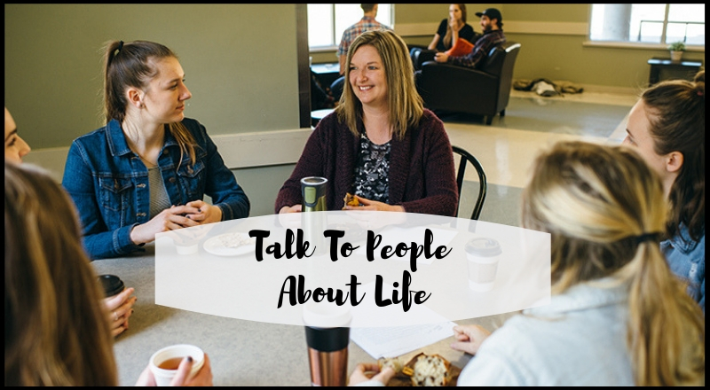 Talk To People About Life