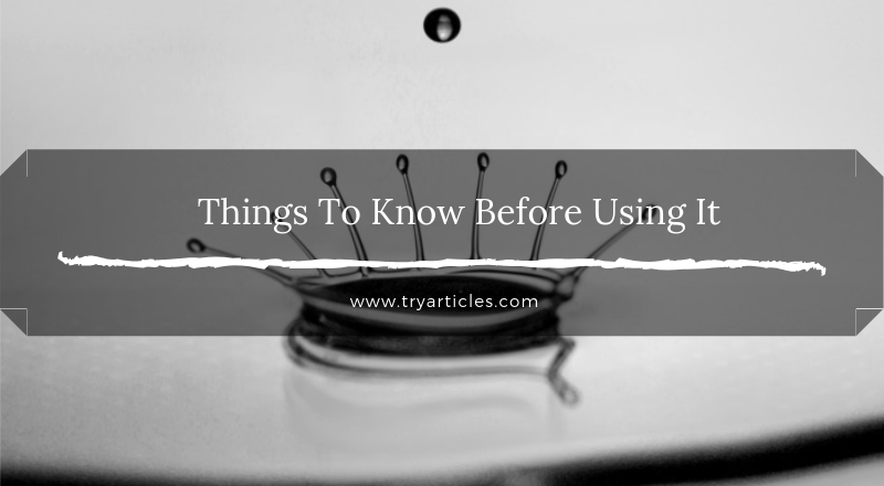 Things To Know Before Using It