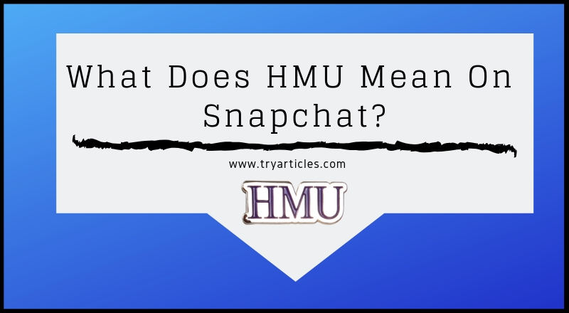 What Does HMU Mean On Snapchat