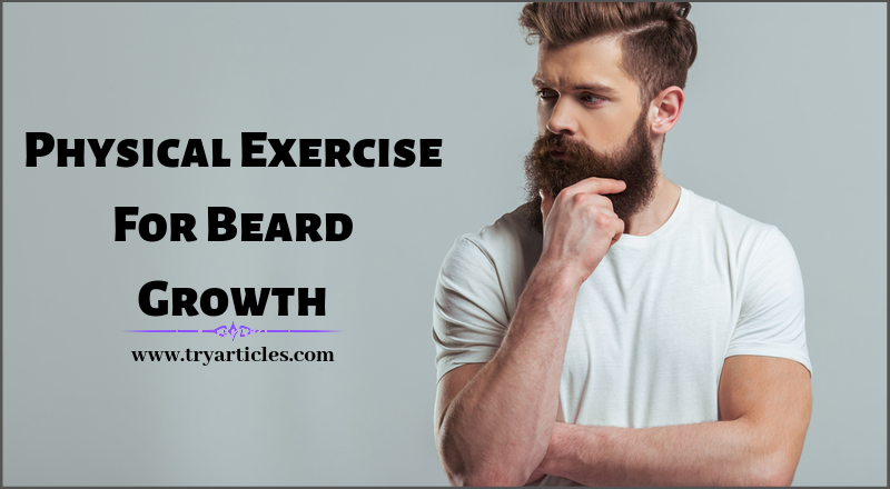 How Physical Exercise Effects The Beard Growth