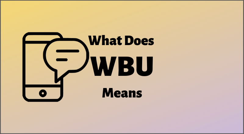 wbu meaning text