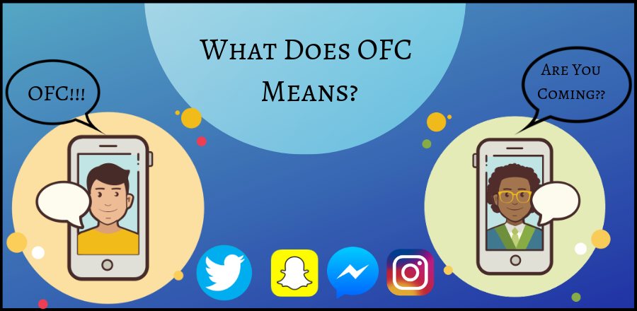 OFC - What Does OFC Mean? OFC Meaning in Snap-chat & Texting
