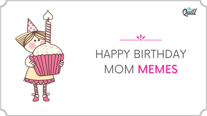 Happy Birthday Mom Meme