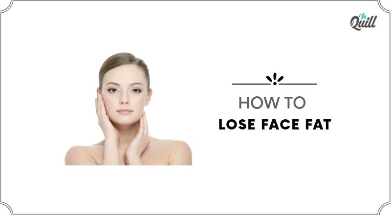 How To Lose Face Fat 10 Best 100 Effective Tips To Lose Face Fat