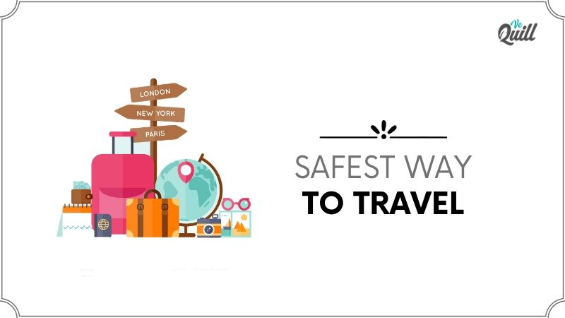 What Is The Safest Way To Travel